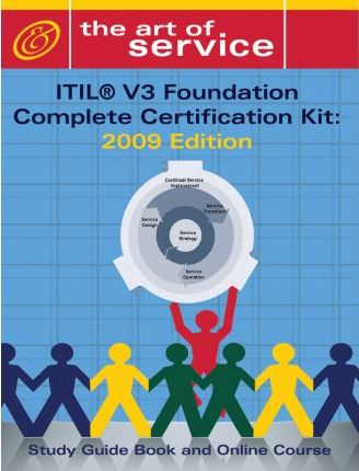 Itil V3 Foundation Complete Certification Kit  2009 Edition Study Guide Book and Online Course
