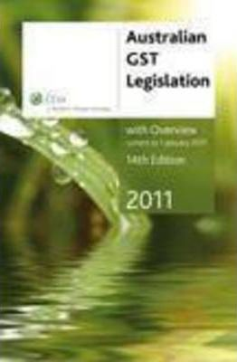 Australian GST Legislation 2011 with Overview