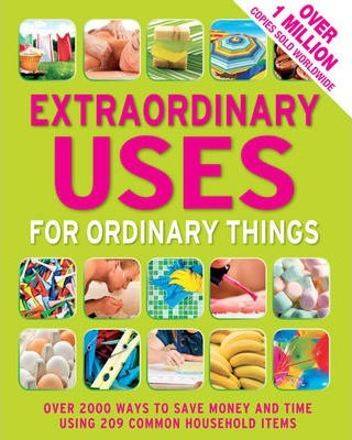 Extraordinary Uses For Ordinary Things : Reader's Digest