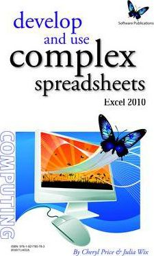 BSBITU402A Develop and use complex spreadsheets - Excel 2010