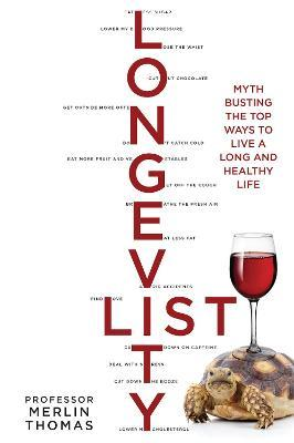 The Longevity List : Myth busting the top ways to live a long and healthy life