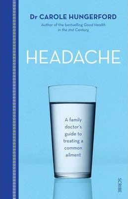 Headache: A Family Doctor's Guide to Treating a Common Ailment Cover Image