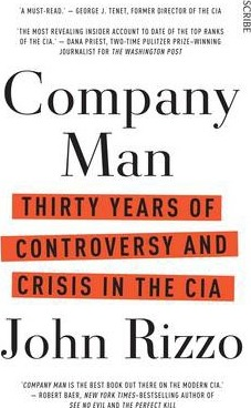 Company Man Thirty Years Of Controversy And Crisis In The Cia