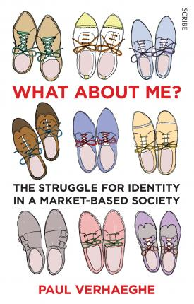 What About Me?: The Struggle For Identity In A Market-BasedSociety
