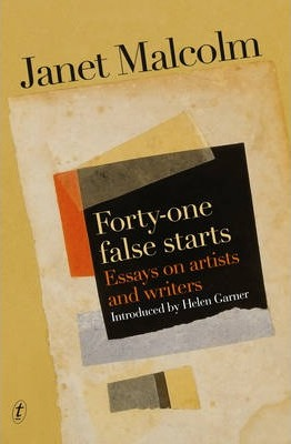 Forty-one False Starts: Essays on Artists and Writers Cover Image