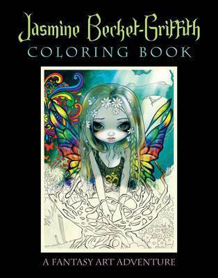 Jasmine Becket-Griffith Coloring Book : A Fantasy Art Adventure