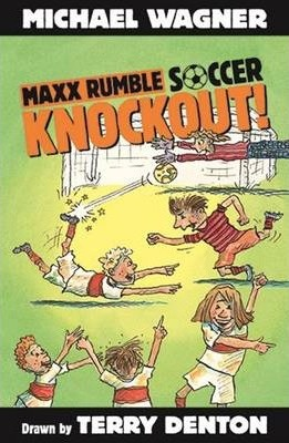 Maxx Rumble Soccer 1: Knockout! : Michael Wagner : 9781922244802