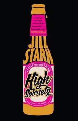 High Sobriety : my year without booze