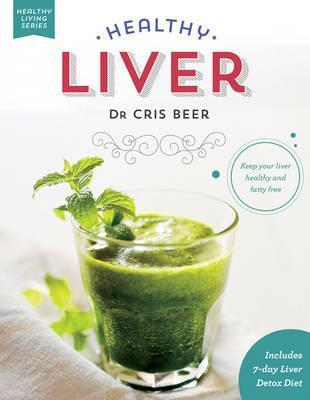 Healthy Liver : Keep Your Liver Healthy and Fatty Free