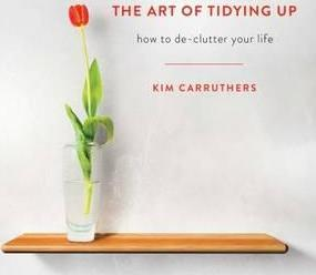 Art of Tidying Up: How to Declutter Your Life