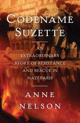 Codename Suzette : An extraordinary story of resistance and rescue in Nazi Paris