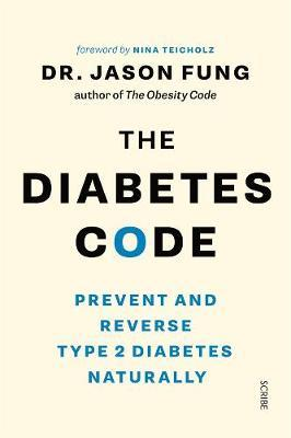 The Diabetes Code: Prevent and Reverse Type 2 Diabetes Naturally - Jason Fung, Nina Teicholz