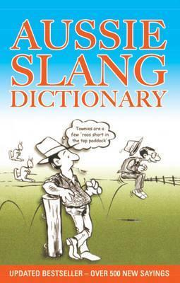 Aussie Slang Dictionary: 13th Edition