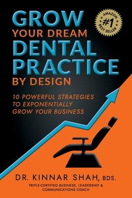 Grow Your Dream Dental Practice By Design