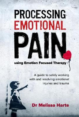 Processing Emotional Pain using Emotion Focused Therapy 2019