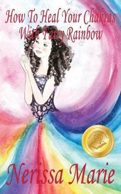 How To Heal Your Chakras With Fairy Rainbow Children S Book About A