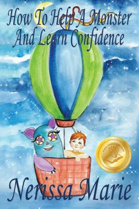 How to Help a Monster and Learn Confidence (Bedtime story about a Boy and his Monster Learning Self Confidence, Picture Books, Preschool Books, Kids Ages 2-8, Baby Books, Kids Book, Books for Kids)