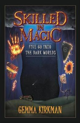Skilled in Magic - Five Go Into the Dark Worlds