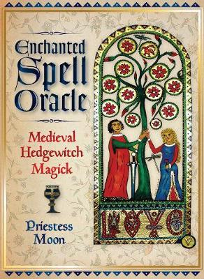 Enchanted Spell Oracle : Medieval Hedgewitch Magick