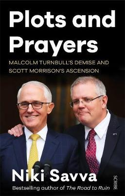 Plots and Prayers: Malcolm Turnbull's demise and Scott Morrison's ascension Cover Image