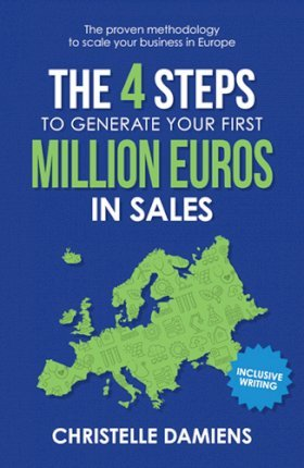 The 4 Steps to Generate Your First Million Euros in Sales