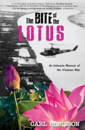 The Bite of the Lotus : An Intimate Memoir of the Vietnam War
