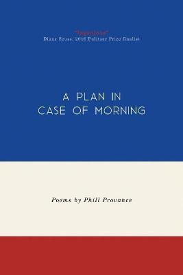 A Plan in Case of Morning