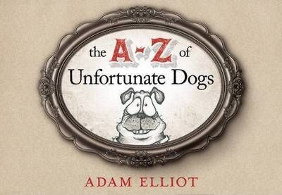 The A-Z of Unfortunate Dogs