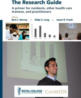 The Research Guide  A primer for residents, other health care trainees, and practitioners