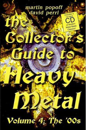 Collector's Guide to Heavy Metal  Volume 4 The '00s