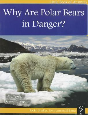 9781927136447 why are polar bears in danger? cam gregory 9781927136447