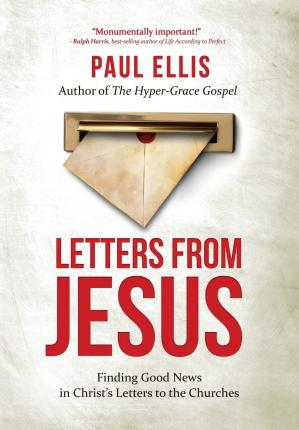 Letters from Jesus : Finding Good News in Christ's Letters to the Churches
