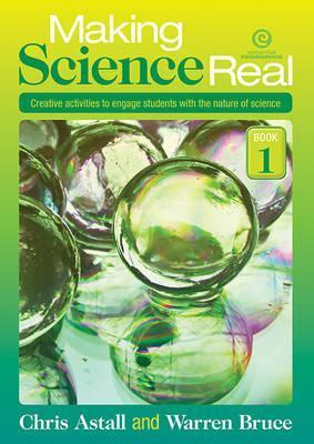 Making Science Real Bk 1, Creative Activities to Engage Students