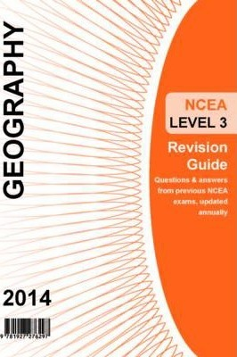 Ncea Level 3 Geography Revision Guide 2014