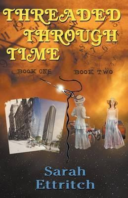 Threaded Through Time, Books One and Two