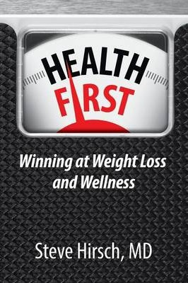 Health First : Winning at Weight Loss and Wellness