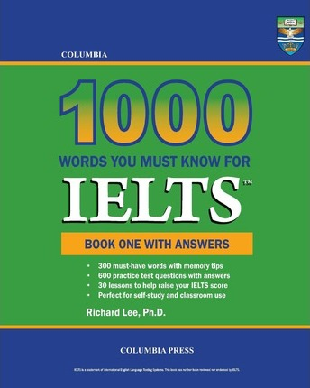 Columbia 1000 Words You Must Know for Ielts : Richard Lee Ph