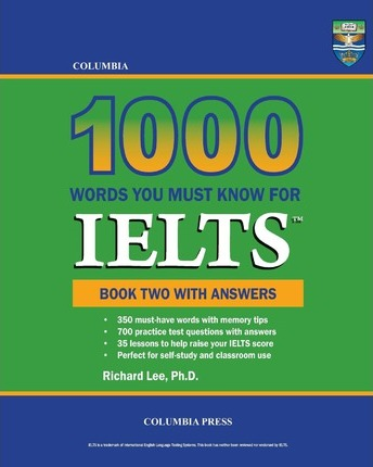 Columbia 1000 Words You Must Know for Ielts  Book Two with Answers
