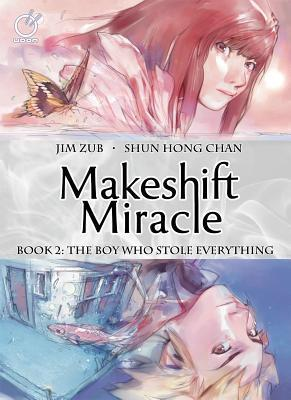 Makeshift Miracle: The Boy Who Stole Everything Book 2