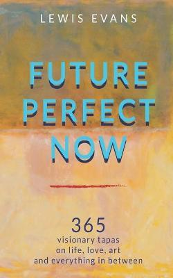 Future Perfect Now