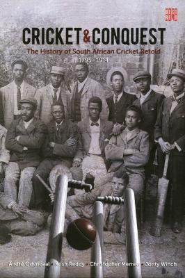 Cricket and conquest: Volume 1: 1795-1914
