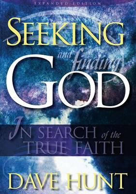 Seeking and Finding God  In Search of the True Faith