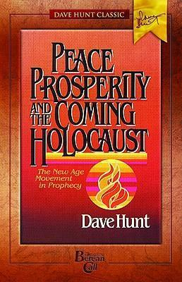 Peace, Prosperity, and the Coming Holocaust