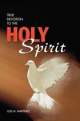 TRUE DEVOTION TO THE HOLY SPIRIT DOWNLOAD