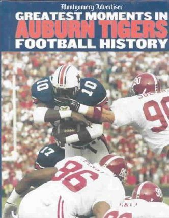 Greatest Moments in Auburn Tigers Football History