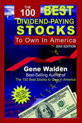 The 100 Best Dividend-Paying Stocks to Own in America