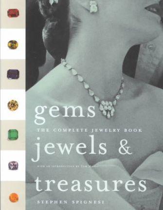 Gems, Jewels and Treasures  The Complete Jewelry Book