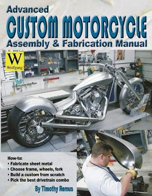 Advanced Custom and Motorcycle Assembly and Fabrication Manual