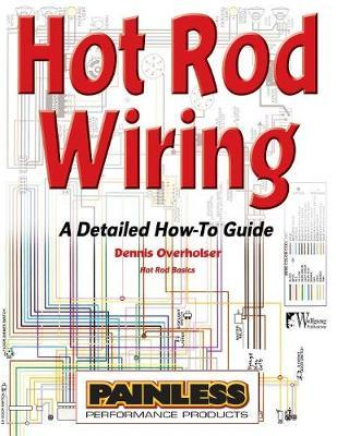 hot rod wiring dennis overholser 9781929133987 rh bookdepository com Hot Rod Wiring Harness Painless Street Rod Wiring Tips