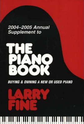 Annual Supplement to The Piano Book 2004-2005: Buying and Owning a New or Used Piano